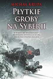 Z Syberii do Afganistanu ‒ prawdziwa historia ucieczki polskiego więźnia GUŁagu