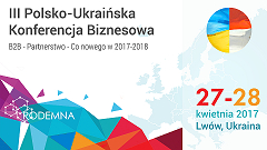III Polsko-Ukraińska Konferencja Biznesowa