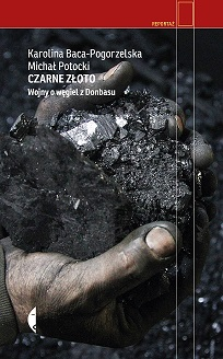 CZARNE ZŁOTO. Wojny o węgiel z Donbasu
